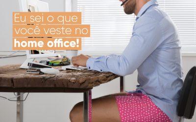 Eu sei o que você veste no home office!